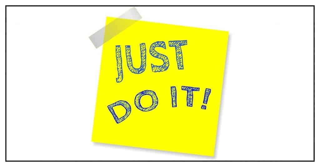 Just do it! to act on your goals