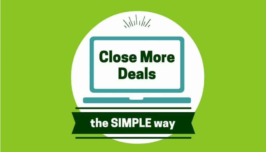Close More Deals the Simple Way