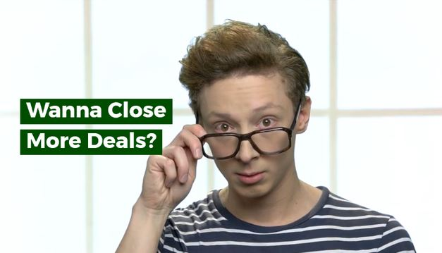 Person asking 'wanna close more deals'?