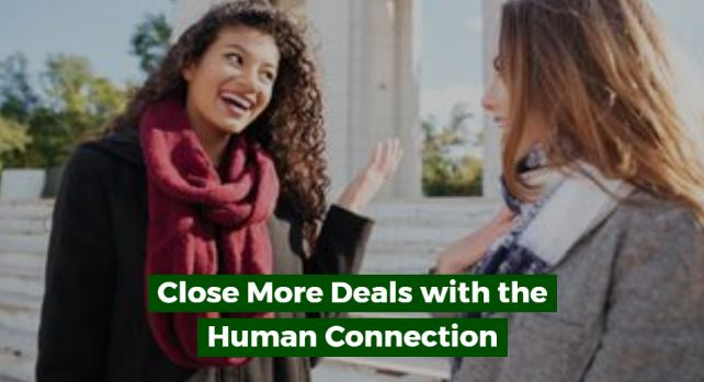 Close More Deals with the Human Connection